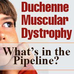 Duchenne Muscular Dystrophy Duchenne Muscular Dystrophy: What's in the Pipeline?