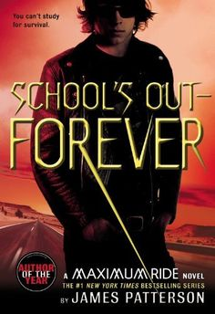 Free Kindle School's Out - Forever (Maximum Ride, Book A Maximum Ride Novel, Author James Patterson I Love Books, New Books, Good Books, Books To Read, Amazing Books, School's Out Forever, Forever Book, Maxium Ride, Saga