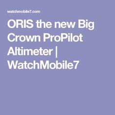 ORIS the new Big Crown ProPilot Altimeter   WatchMobile7