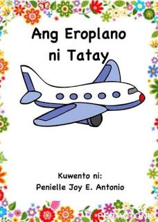Ang Eroplano ni Tatay Kwento ni: Penielle E. Stories With Moral Lessons, Moral Stories For Kids, Short Stories For Kids, Kids Story Books, Crayola Coloring Pages, Reading Passages, Reading Comprehension, English Language Learning, Picture Cards