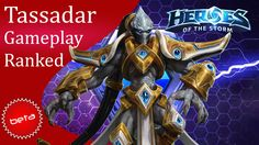 Heroes of the Storm - Tassadar Ranked Gameplay (Hero League)