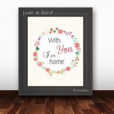 With you I am home ,Love Quote printable,Quote art Print, Printable wall art decor poster, Inspirational quote, digital typography