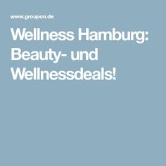 Wellness Hamburg: Beauty- und Wellnessdeals!