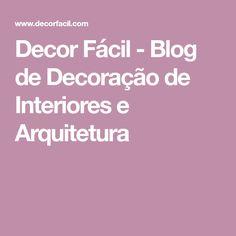 Decor Fácil - Blog de Decoração de Interiores e Arquitetura