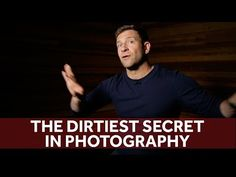 The Dirtiest Secret in Photogrpahy | Chase Jarvis Photography