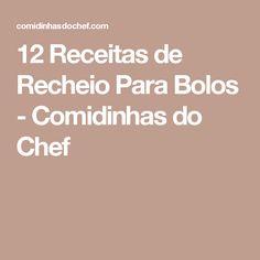 12 Receitas de Recheio Para Bolos - Comidinhas do Chef