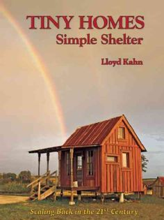 Tiny Homes: Simple Shelter: Scaling Back in the 21st Century (Paperback)