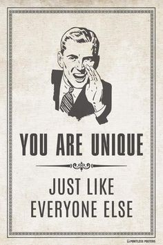 You Are UniqueÌÎ_‰ۡÌÝ_Just Like Everyone Else Poster