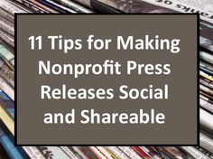 11 Tips for Making Nonprofit Press Releases Social and Shareable