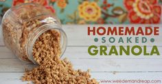 Soaked Granola - WeedEmAndReap.com