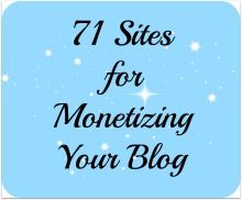 71 Sites to help monetize your blog