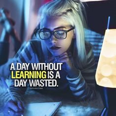 A day without learning is a day wasted // follow us @motivation2study for daily inspiration #study #motivation #inspirational