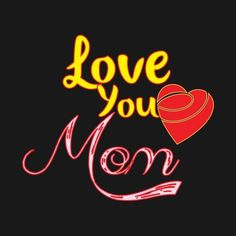 Check out this awesome 'Love+You+Mom+Nice+Design' design on Mom I Miss You, Dear Mom And Dad, I Love You Mom, Love My Parents Quotes, Mom And Dad Quotes, Fathers Day In Heaven, Mom Dad Tattoos, Birthday Presents For Mom, Love You Images