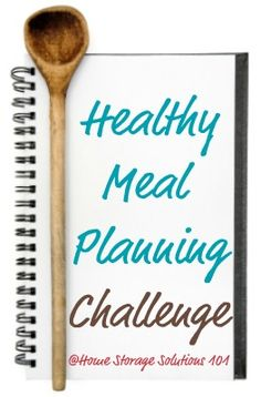 Healthy Meal Planning And Grocery Shopping List Challenge {part of the 52 Weeks Organized Home Challenge on Home Storage Solutions 101}
