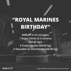 """Royal Marines Birthday"" WOD - AMRAP in 25 minutes: 1 Rope Climb (4.5 meters); 6 Pull-Ups; 6 Front Squats (60/40 kg); 4 Shoulder-to-Overheads (60/40 kg)"