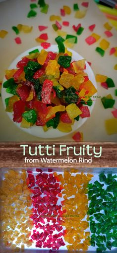 Tutti fruity recipe is a confectionery candied fruit which is sweet and colourful usually comes in three primary colours ie red, yellow and green. Vegetarian Platter, Best Vegetarian Recipes, Indian Food Recipes, Watermelon Rind, Watermelon Recipes, Artificial Food Coloring, Three Primary Colors, Green Food Coloring, Indian Kitchen