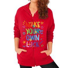 Make Your Own Luck Women's Zip Hoodie