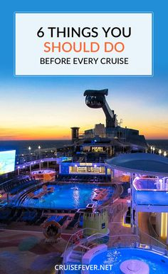 In our never ending effort to help you have the best cruise possible, here are 6 things you should do before every cruise.