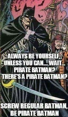 Pirate Batman, even better than normal Batman!