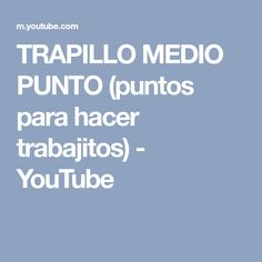 TRAPILLO MEDIO PUNTO (puntos para hacer trabajitos) - YouTube