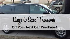 Ways to Save Thousands off Your Next Car Purchase - smart money saving tips!