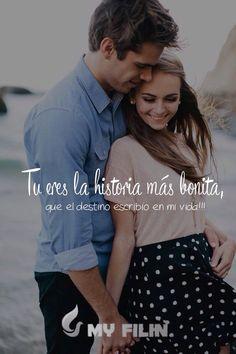 Tu eres la historia mas bonita , que el destino escribió en mi vida ...