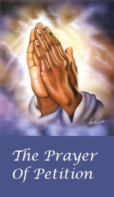 """1 John 5:14, NKJV    """"Now this is the confidence that we have in Him, that if we ask anything according to His will, He hears us.""""  loaves-and-fishes.org/prayer-of-petition.html#"""