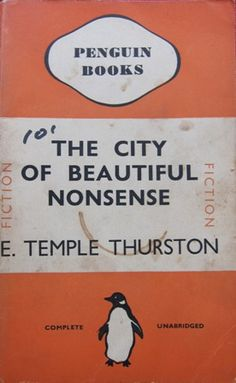 The City of Beautiful Nonsense by E. Temple Thurston