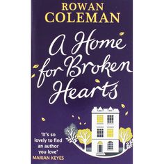 Buy A Home For Broken Hearts by Rowan Coleman online from The Works. Visit now to browse our huge range of products at great prices.