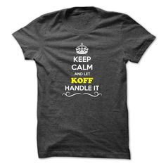 [New tshirt name tags] Keep Calm and Let KOFF Handle it Discount Best Hoodies, Tee Shirts