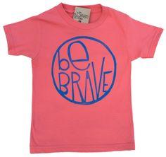 Be Brave kids organic tee in pomegranate *cute