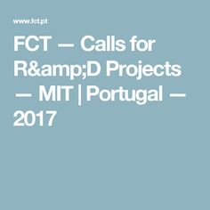 FCT — Calls for R&D Projects — MIT | Portugal — 2017