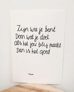 Just be you ? The Words, Cool Words, Happy Quotes, Positive Quotes, Best Quotes, Happiness Quotes, Dutch Words, Dutch Quotes, Words Quotes
