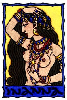 Inanna, Queen of Heaven - Sumerian Great Goddess and forerunner of the Babylonian Ishtar. She is the first daughter of the moon, and the Star of Morning and Evening. Inanna is linked to the planet Venus and is a love Goddess. Legends show Her to be a woman of powerful sexuality - Art by Thalia Took