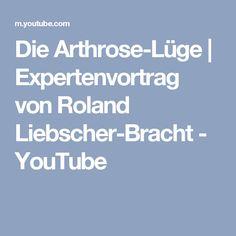 Die Arthrose-Lüge | Expertenvortrag von Roland Liebscher-Bracht - YouTube