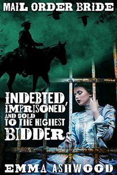 Mail Order Bride : Indebted, Imprison…