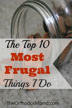 The Top 10 Most Frugal Things I Do:  A list of the thriftiest (and perhaps strangest) things I do to save money!