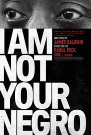 I Am Not Your Negro (2016) PG-13 Documentary  6.3  Writer James Baldwin tells the story of race in modern America with his unfinished novel, Remember This House.