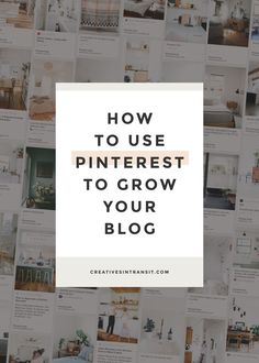 How to Use Pinterest to Grow Your Blog by Creatives in Transit