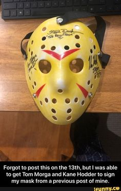 Forgot to post this on the but I was able to get Tom Morga and Kane Hodder to sign my mask from a previous post of mine. - Forgot to post this on the but I was able to get Tom Morga and Kane Hodder to sign my mask from a previous post of mine. Friday The 13th Memes, Funny Friday, Friday Humor, Kane Hodder, Michael Myers, Sign I, Popular Memes, Fun Facts, Toms