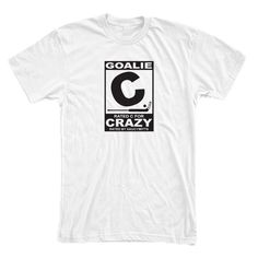 Goalie Rated C for Crazy Hockey Shirt