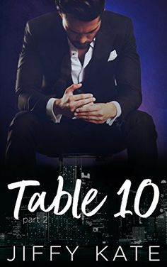 Table 10: Part 2: A Novella Series by Jiffy Kate https://www.amazon.com/dp/B072LXDN3B/ref=cm_sw_r_pi_dp_U_x_3QVPAbW7XQP1R
