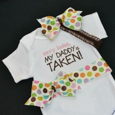 Baby Girl Onesie Sorry Ladies My Daddy is Taken Polka Dot Bow with Matching Baby Girl Headband Hair Bow. Baby Girl Headbands, Headband Hair, Hair Bow, My Baby Girl, Our Baby, Baby Time, Cute Baby Clothes, Cool Baby Stuff, Baby Bodysuit