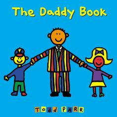 The Daddy Book by Todd Parr, http://www.amazon.com/dp/0316070394/ref=cm_sw_r_pi_dp_CBGjqb1N380FX