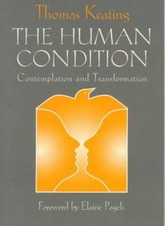 """Read """"Human Condition, The: Contemplation and Transformation"""" by Thomas Keating available from Rakuten Kobo. The psychological roots of authentic spiritual life, by one of the great teachers of contemplative prayer. Centering Prayer, Contemplative Prayer, Divinity School, Book Annotation, Human Development, Human Condition, Book Projects, Spiritual Life, Nonfiction Books"""