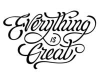 Everything is great