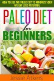 Free Kindle Book -  [Health & Fitness & Dieting][Free] Paleo Diet for Beginners: How to Use the Paleo Diet to Maximize your Weight Loss Potential (Ketogenic Diet, Wheat Belly Diet, Low Carb Diet) Check more at http://www.free-kindle-books-4u.com/health-fitness-dietingfree-paleo-diet-for-beginners-how-to-use-the-paleo-diet-to-maximize-your-weight-loss-potential-ketogenic-diet-wheat-belly-diet-low-carb-diet/