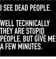 via me.me Sarcastic Quotes, Me Quotes, Funny Quotes, Dark Humor Quotes, Dialogue Prompts, Writing Prompts, Def Not, Badass Quotes, Twisted Humor