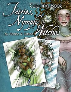 Fairies, Nymphs & Witches Coloring Book (Enchanted Colors) by Monica N. Galvan http://www.amazon.de/dp/1512026395/ref=cm_sw_r_pi_dp_vqe8wb119JPP6