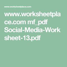 www.worksheetplace.com mf_pdf Social-Media-Worksheet-13.pdf